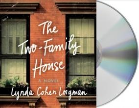 Loigman, Lynda Cohen The Two-Family House