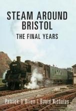 Patrick O`Brien,   David Nicholas Steam Around Bristol