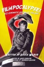 Wilbur, Brock Filmpocalypse!