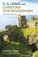 Yuasa, Kyoko C.S. Lewis and Christian Postmodernism