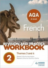 Chevrier-Clarke, Séverine AQA A-level French Revision and Practice Workbook: Themes 3 and 4