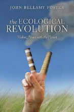 Foster, John Bellamy The Ecological Revolution