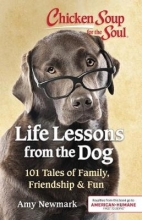 Amy Newmark Chicken Soup for the Soul: Life Lessons from the Dog