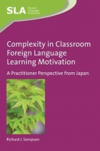 Richard J. Sampson Complexity in Classroom Foreign Language Learning Motivation