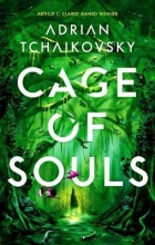 Adrian Tchaikovsky , Cage of Souls