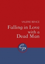 Valerie Bence Falling in Love with a Dead Man