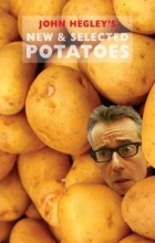 John Hegley,   Andy Ching New & Selected Potatoes