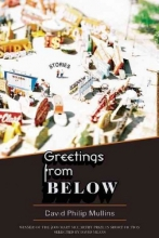Mullins, David Philip Greetings from Below