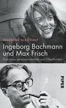 Gleichauf, Ingeborg Ingeborg Bachmann und Max Frisch