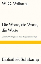 Williams, William Carlos Die Worte, die Worte, die Worte