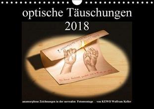 Wolfram Keller, KEWO optische Täuschungen 2018 (Wandkalender 2018 DIN A4 quer)
