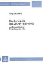 Shin, Yong-chul Die Sozialkritik des Li Chih (1527-1602)