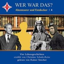 Schulz-Reiss, Christine Wer war das? Abenteurer und Entdecker 4