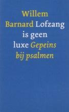 Willem Barnard , Lofzang is geen luxe