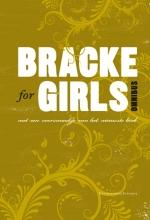 Dirk Bracke , Bracke for girls