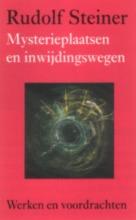 Rudolf Steiner , Mysterieplaatsen en inwijdingswegen