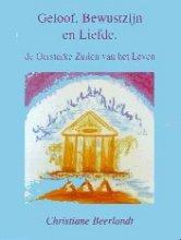 Christiane Beerlandt , Geloof, bewustzijn en liefde