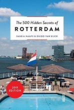 Saskia Naafs Guido Van Eijck, The 500 hidden secrets of Rotterdam
