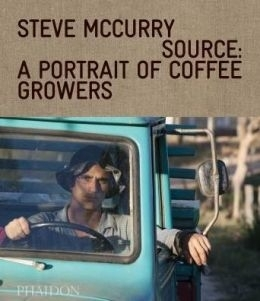 Steve McCurry,From These Hands: A Journey Along The CoffeeTrail