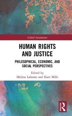 Melissa Labonte,   Kurt (University of Dundee, UK) Mills,Human Rights and Justice