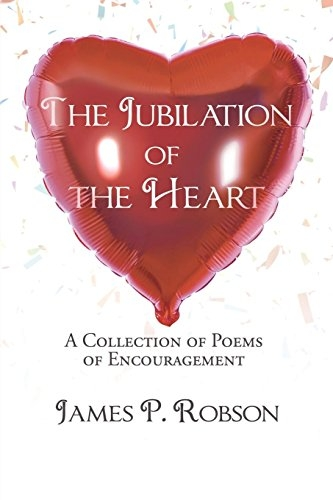 James P Robson,The Jubilation of the Heart