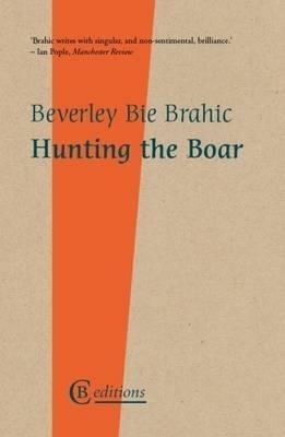 Beverley Bie Brahic,Hunting the Boar