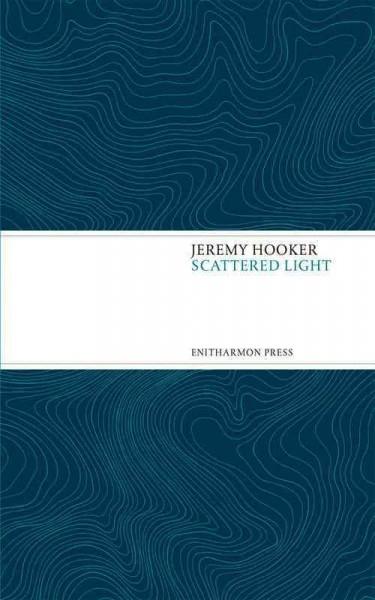 Jeremy Hooker,Scattered Light