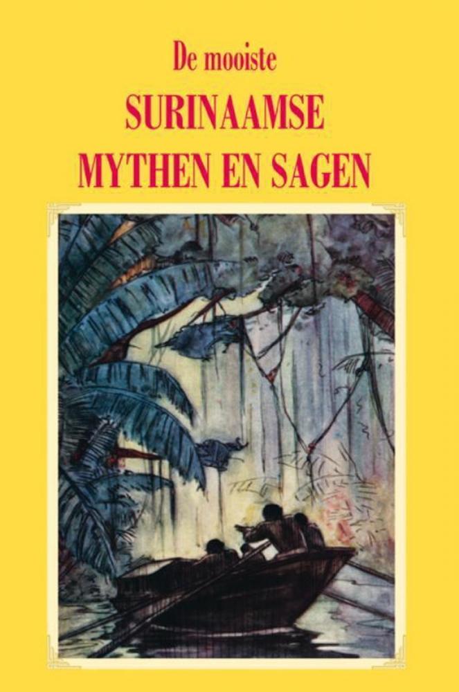 ,De mooiste Surinaamse mythen en sagen