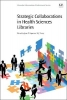 Jean Shipman,   Mary Joan Tooey, Strategic Collaborations in Health Sciences Libraries