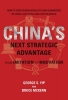 George S. Yip,   Bruce McKern, China`s Next Strategic Advantage