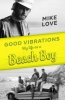 Mike Love, Good Vibrations