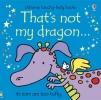 Fiona Watt,   Rachel Wells, That`s Not My Dragon