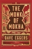 <b>Eggers Dave</b>,Monk of Mokha