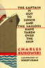 C. Bukowski, Captain is out to Lunch and the Sailors Have Taken over the Ship