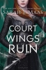 Maas, Sarah J., Maas*A Court of Wings and Ruin