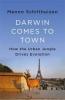Schilthuizen Menno, Darwin Comes to Town