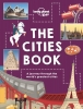 Lonely Planet Kids, The Cities Book part 1st Ed