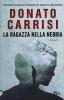 <b>Donato  Carrisi</b>,La ragazza nella nebbia