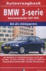 <b>Olving, P.H.</b>,Vraagbaak BMW 3-serie benzinemodellen 1991-1995
