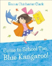 Clark, Emma Come to School too, Blue Kangaroo!