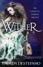 DeStefano, Lauren Chemical Garden Trilogy 1. Wither