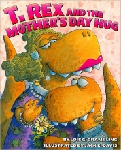 Grambling, Lois G. T. Rex and the Mother`s Day Hug