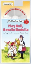 Parish, Peggy Play Ball, Amelia Bedelia Book and CD [With CD]