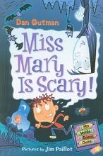 Gutman, Dan Miss Mary Is Scary!