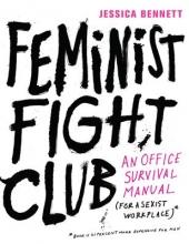 Bennett, Jessica Feminist Fight Club