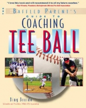 Broido, H. W. The Baffled Parent`s Guide to Coaching Tee Ball
