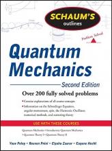 Yoav Peleg,   Reuven Pnini,   Elyahu Zaarur,   Eugene Hecht Schaum`s Outline of Quantum Mechanics, Second Edition