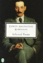 Robinson, Edwin Arlington The Selected Poems