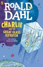 Dahl, Roald Charlie and the Great Glass Elevator