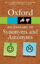 Oxford Dictionaries The Oxford Dictionary of Synonyms and Antonyms
